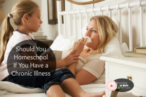 Homeschooling with Chronic Illness