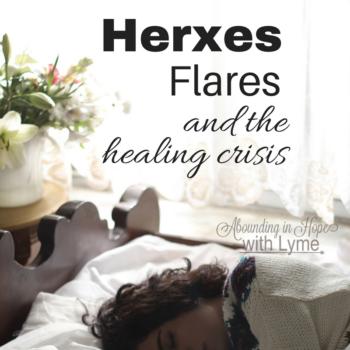 Lyme Herxes, Flares and Healing Crisis