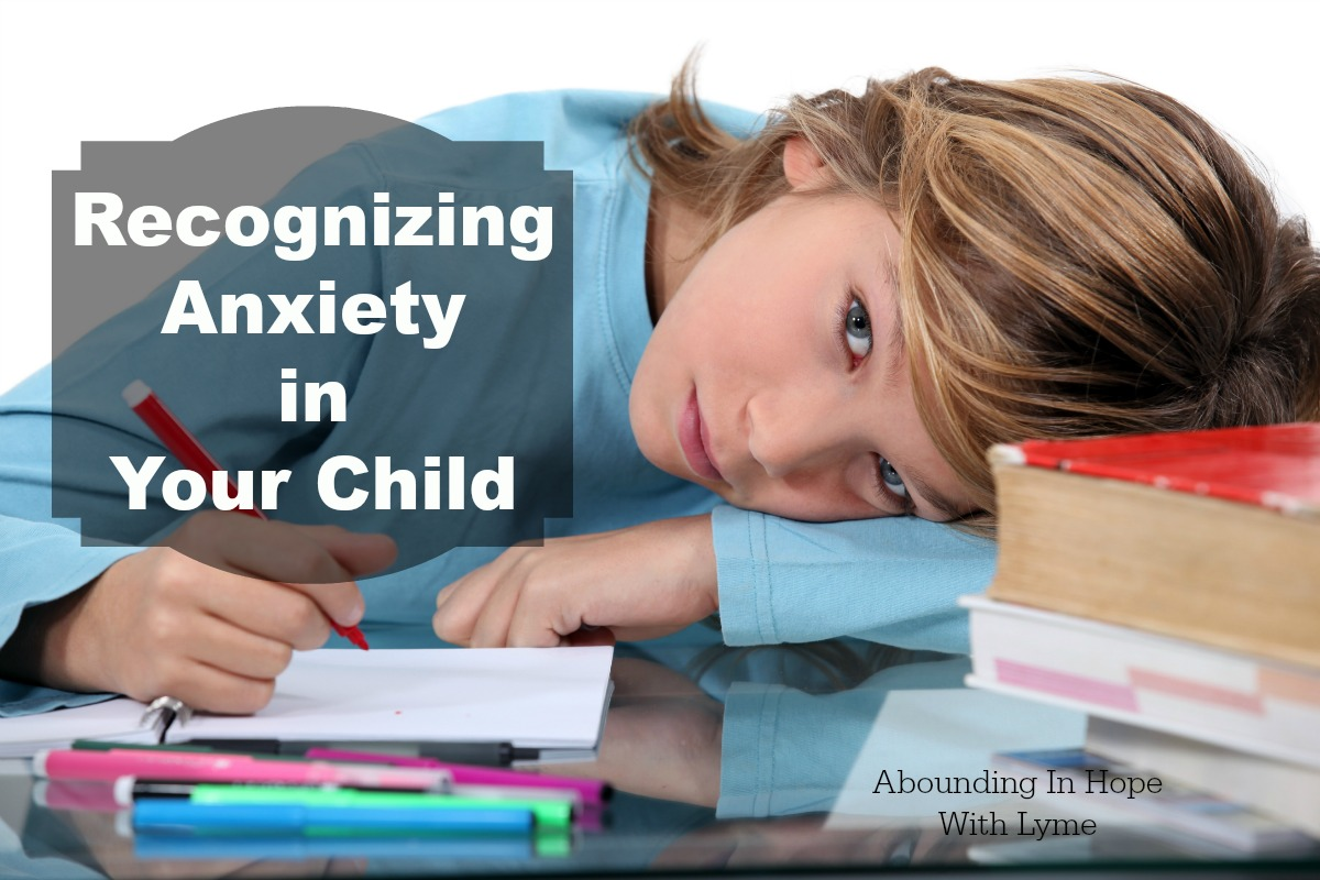 Recognizing Anxiety In Your Child Abounding In Hope With