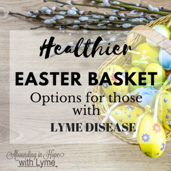 Healthier Easter Baskets for those with Lyme