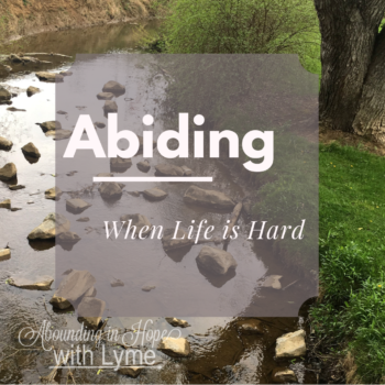 Abiding When Life is Hard