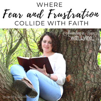 Fear and Frustration Collide with Faith